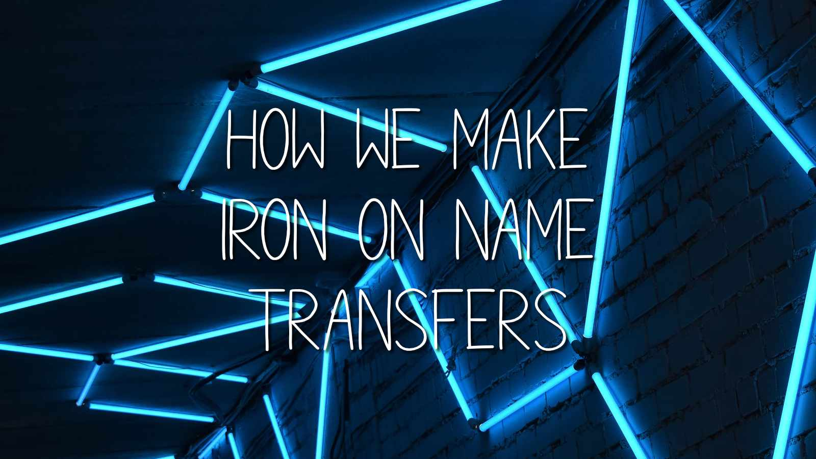 Iron on Name Transfers - How we make them